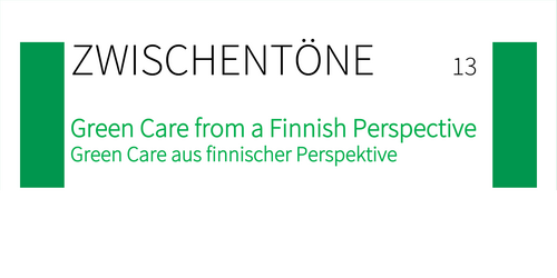 Zwischentöne - Green Care from a Finish Perspective